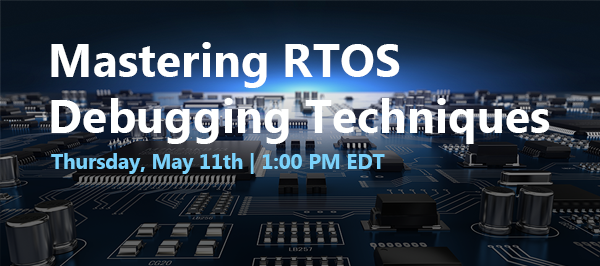 Webinar: RTOS Fundamentals using FreeRTOS and the STM32 – 21 June