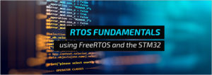 Webinar RTOS Fundamentals using FreeRTOS and the STM32